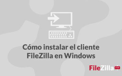 ¿Cómo instalar FileZilla en Windows?
