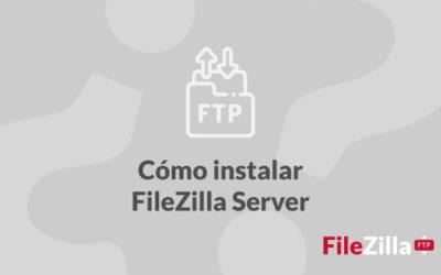 ¿Cómo instalar el servidor FileZilla?