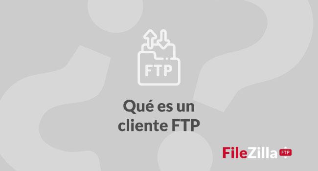 ¿Qué es un cliente FTP?